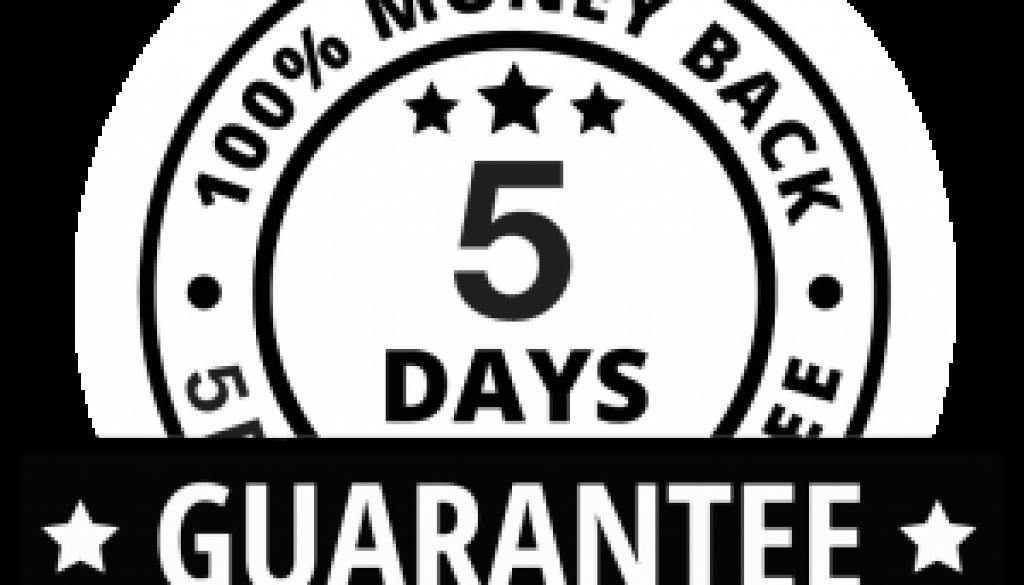 5 days money back guaranty